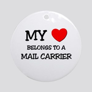 My Heart Belongs To A MAIL CARRIER Ornament (Round