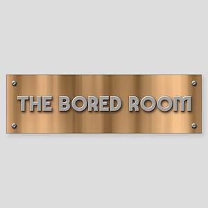 The Bored Room Bumper Sticker