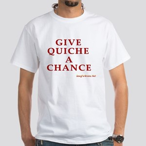 Give Quiche a Chance01 T-Shirt
