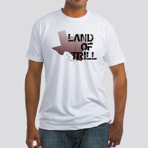 Land Of Trill Fitted T-Shirt