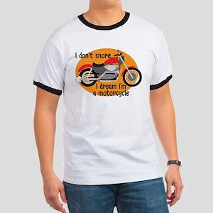 I Dream I'm A Motorcyle Ringer T