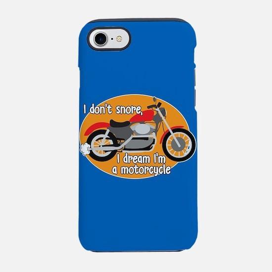 I Dream I'm A Motorcyle iPhone 7 Tough Case