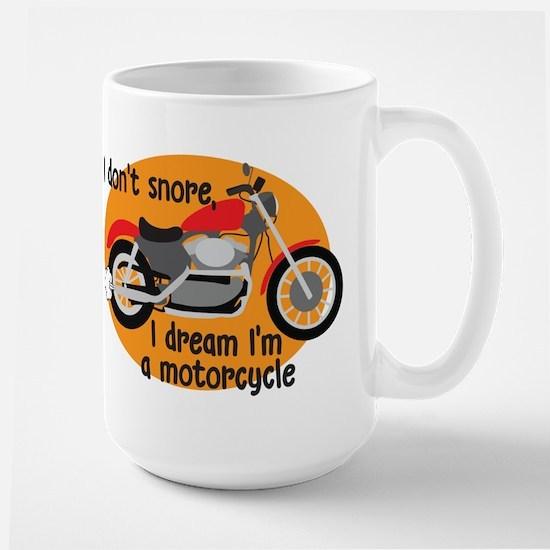 I Dream I'm A Motorcyle Large Mug
