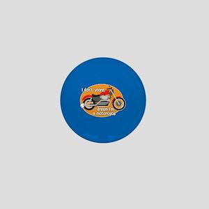 I Dream I'm A Motorcyle Mini Button