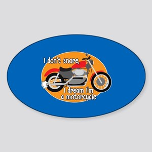 I Dream I'm A Motorcyle Sticker (Oval)