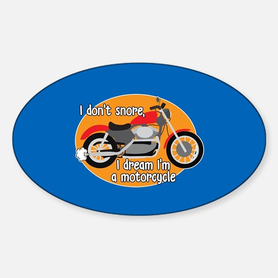 I Dream I'm A Motorcyle Sticker (Oval)