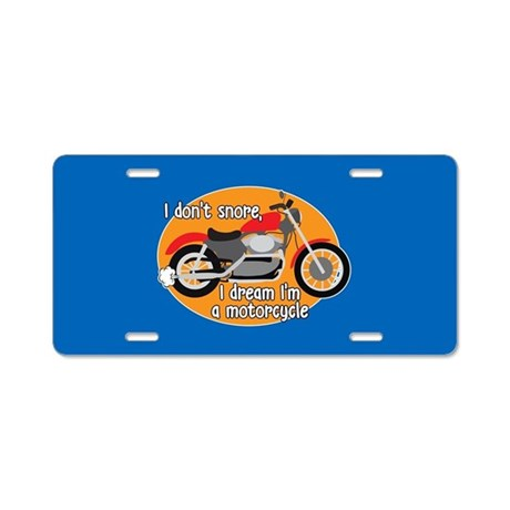 I Dream I'm a Motorcycle Aluminum License Plate