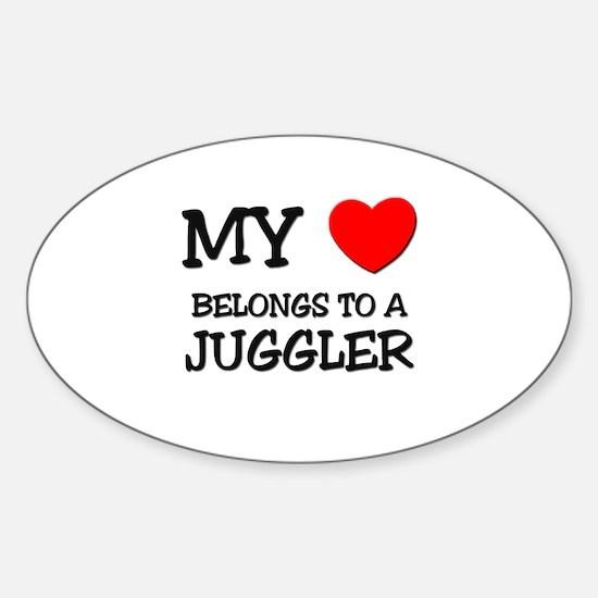 My Heart Belongs To A JUGGLER Oval Decal