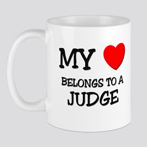 My Heart Belongs To A JUDGE Mug
