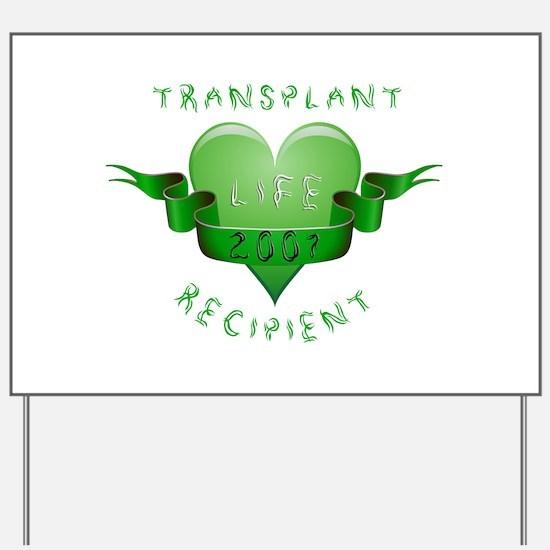 Transplant Recipient 2007 Yard Sign