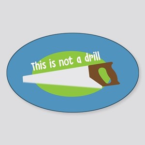 This Is Not A Drill Sticker (Oval)