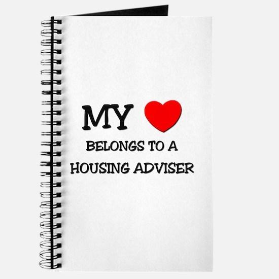 My Heart Belongs To A HOUSING ADVISER Journal