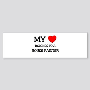 My Heart Belongs To A HOUSE PAINTER Sticker (Bumpe