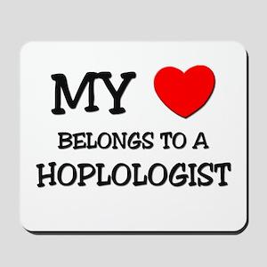 My Heart Belongs To A HOPLOLOGIST Mousepad