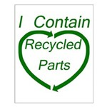 I Contain Recycled Parts Small Poster