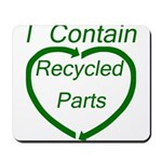I Contain Recycled Parts Mousepad