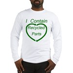 I Contain Recycled Parts Long Sleeve T-Shirt
