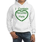 I Contain Recycled Parts Hooded Sweatshirt