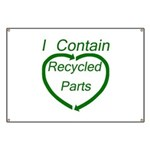 I Contain Recycled Parts Banner