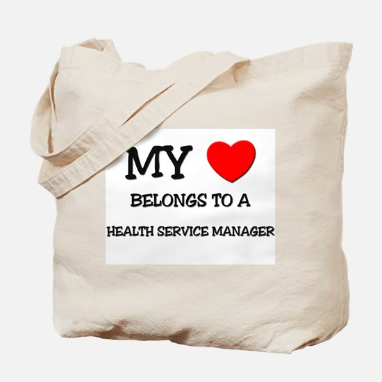 My Heart Belongs To A HEALTH SERVICE MANAGER Tote