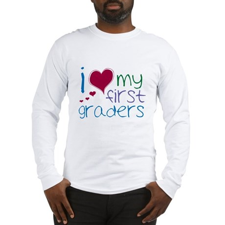 I Love My First Graders Long Sleeve T-Shirt