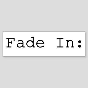 Fade In: Bumper Sticker
