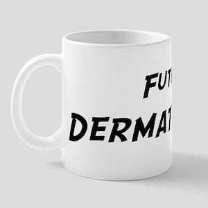 Future Dermatologist Mug