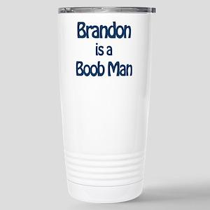 Brandon is a Boob Man Stainless Steel Travel Mug