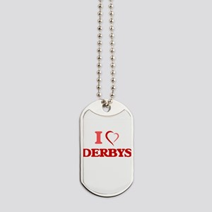 I love Derbys Dog Tags