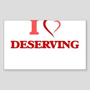 I love Deserving Sticker