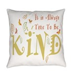 Always Time to be Kind Everyday Pillow