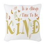 Always Time to be Kind Woven Throw Pillow