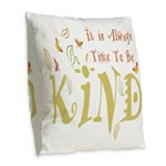 Always Time to be Kind Burlap Throw Pillow