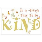 Always Time to be Kind Posters