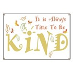 Always Time to be Kind Banner