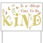 Always Time to be Kind Yard Sign