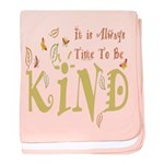 Always Time to be Kind baby blanket