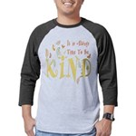 Always Time to be Kind Mens Baseball Tee
