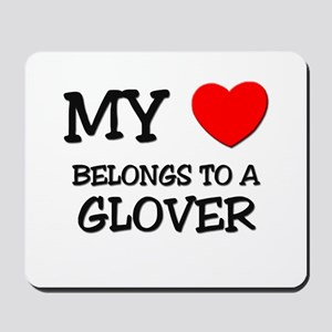 My Heart Belongs To A GLOVER Mousepad