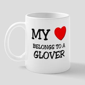My Heart Belongs To A GLOVER Mug