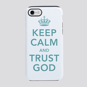 Keep Calm and Trust God iPhone 7 Tough Case
