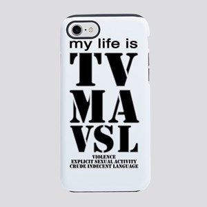 TVma-my life bw explain white. iPhone 7 Tough Case