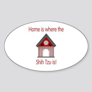 Home is where the Shih Tzu is Oval Sticker