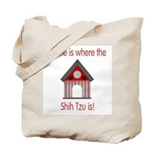 Home is where the Shih Tzu is Tote Bag