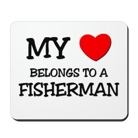 My Heart Belongs To A FISHERMAN Mousepad