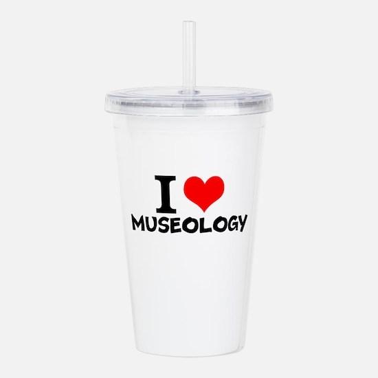 I Love Museology Acrylic Double-wall Tumbler