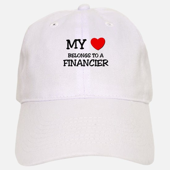 My Heart Belongs To A FINANCIER Baseball Baseball Cap
