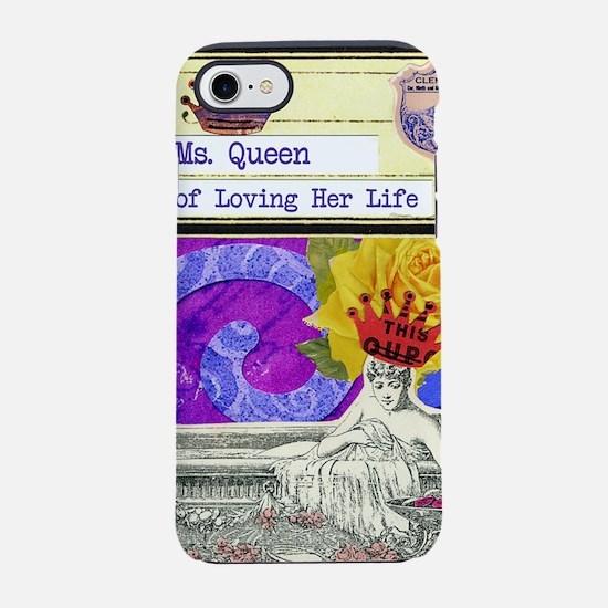 QueenOfLovingHerLifePhone.jpg iPhone 7 Tough Case
