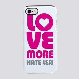Love More Hate Less iPhone 7 Tough Case