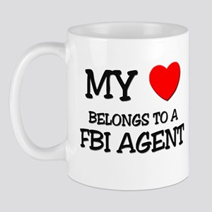 My Heart Belongs To A FBI AGENT Mug
